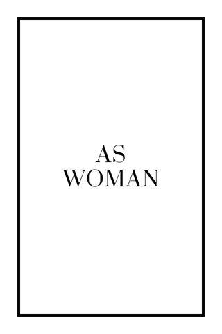 AS WOMAN
