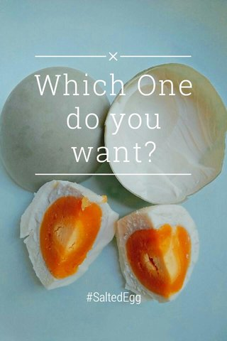 Which One do you want? #SaltedEgg
