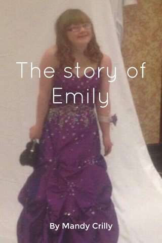 The story of Emily By Mandy Crilly