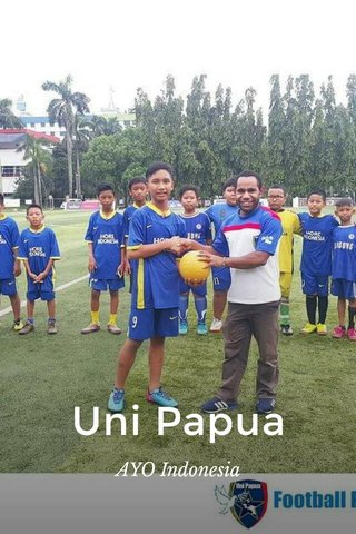 Uni Papua AYO Indonesia