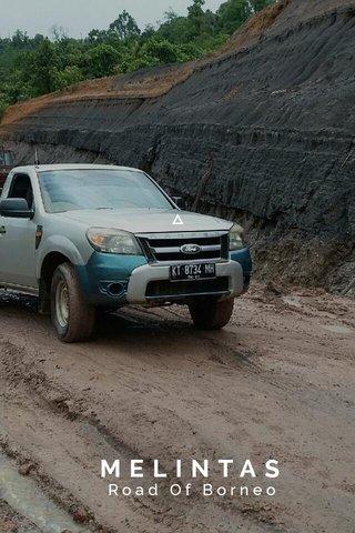 MELINTAS Road Of Borneo