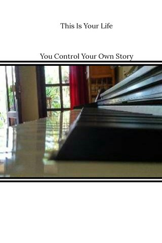 This Is Your Life You Control Your Own Story