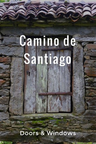 Camino de Santiago Doors & Windows
