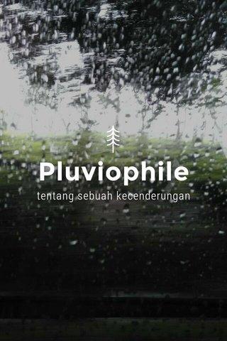 Pluviophile tentang sebuah kecenderungan
