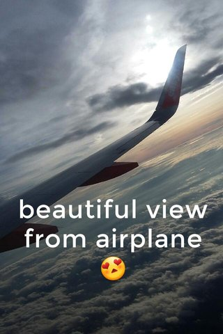 beautiful view from airplane 😍