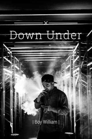 Down Under   Boy William  