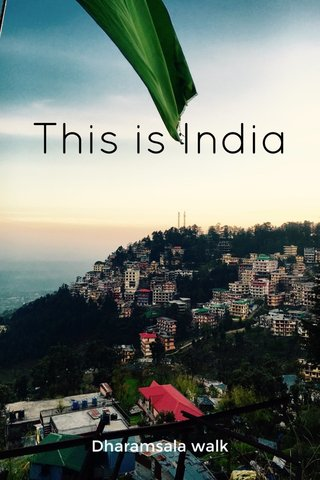 This is India Dharamsala walk