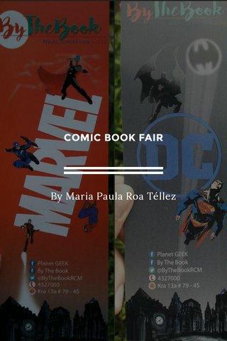 COMIC BOOK FAIR By Maria Paula Roa Téllez