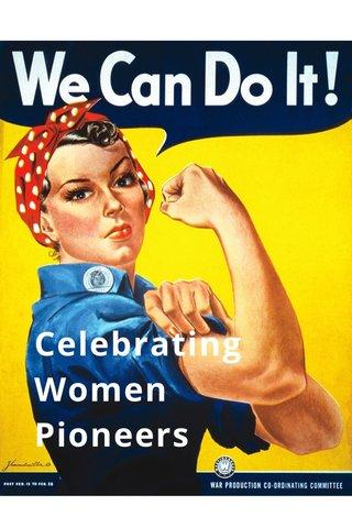 Celebrating Women Pioneers