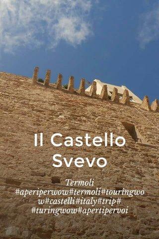 Il Castello Svevo Termoli #aperiperwow#termoli#touringwow#castelli#italy#trip# #turingwow#apertipervoi
