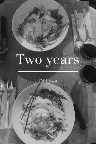 Two years | Of Love |
