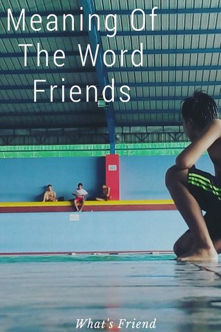 Meaning Of The Word Friends What's Friend