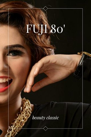 FUJI 80' beauty classic
