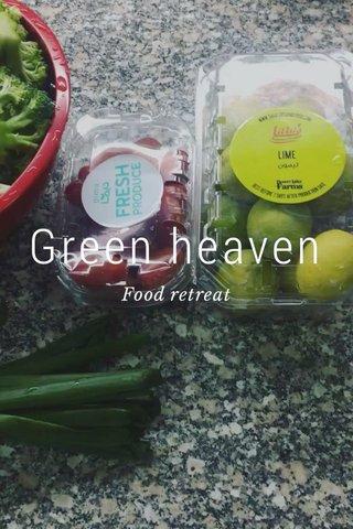 Green heaven Food retreat