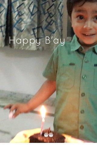 Happy B'ay 🎂🎂