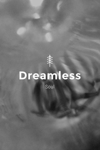 Dreamless Soul