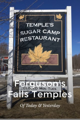 Ferguson's Falls Temples Of Today & Yesterday