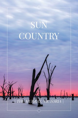 SUN COUNTRY | THE MURRAY, VICTORIA |