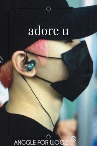 adore u