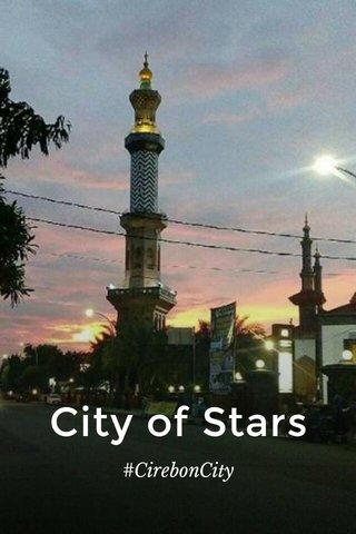 City of Stars #CirebonCity
