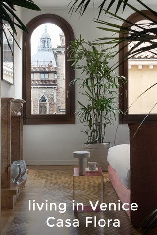 living in Venice Casa Flora