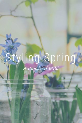 Styling Spring A Bunch Of Wild