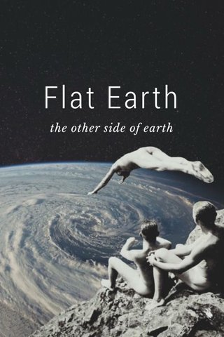 Flat Earth the other side of earth