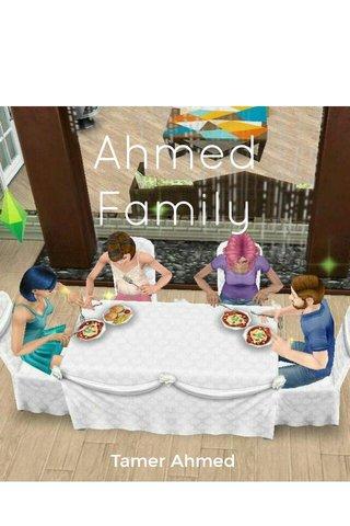Ahmed Family Tamer Ahmed