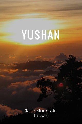YUSHAN Jade Mountain Taiwan