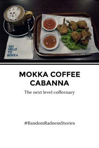 MOKKA COFFEE CABANNA