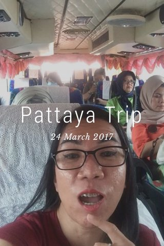 Pattaya Trip 24 March 2017