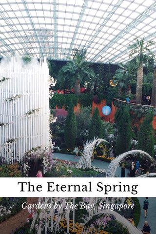 The Eternal Spring Gardens by The Bay, Singapore