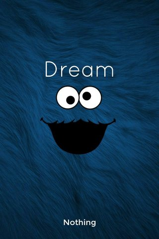 Dream Nothing