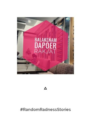 #RandomRadnessStories