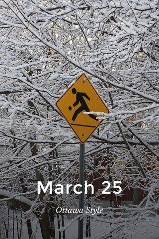 March 25 Ottawa Style