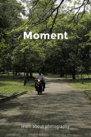 Moment learn about photography