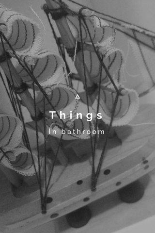 Things İn bathroom