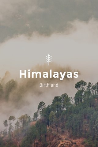 Himalayas Birthland