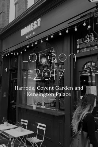 London 2017 Harrods, Covent Garden and Kensington Palace