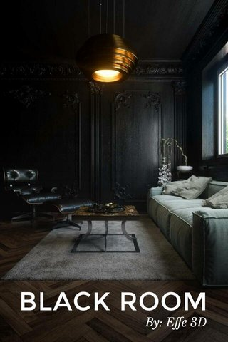 BLACK ROOM By: Effe 3D