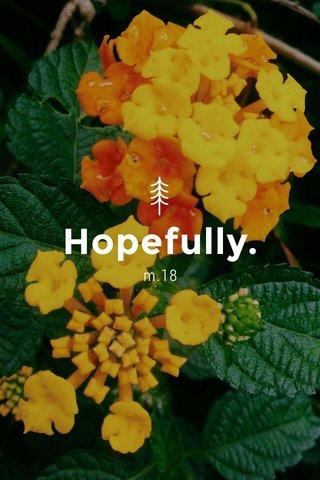 Hopefully. m.18