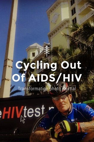 Cycling Out Of AIDS/HIV Transformation photo journal