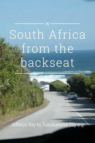 South Africa from the backseat Jefferys Bay to Tsitsikamma Day trip
