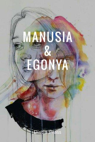 MANUSIA & EGONYA Distia Prass