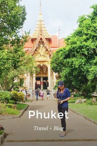 Phuket Travel + Blog