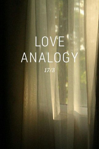 LOVE ANALOGY 17/3
