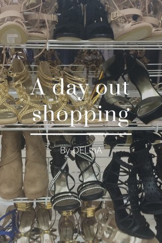 A day out shopping By-DELInA