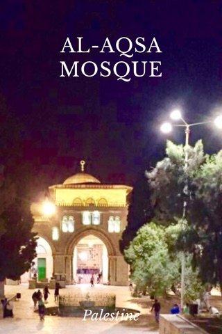 AL-AQSA MOSQUE Palestine