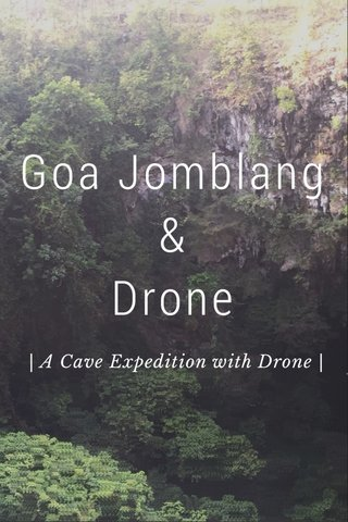 Goa Jomblang & Drone | A Cave Expedition with Drone |
