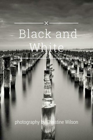Black and White photography by Christine Wilson